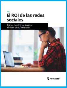 La Guia del ROI de las Redes Sociales Hootsuite 2018