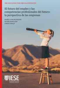 El futuro del empleo y las competencias profesionales del futuro la perspectiva de las empresas IESE 2019