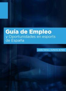Guía empleo y oportunidades de los esports de España Inesdi 2019
