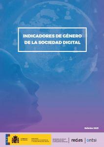 Indicadores de Género de la Sociedad Digital 2021. Ministerio de Asuntos Económicos y Transformación Digital 2021