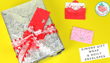 Kimono Style Gift Wrapping & Heart Doily Envelopes