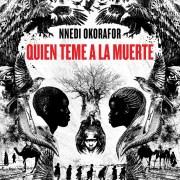 Quién teme a la muerte, de Nnedi Okorafor