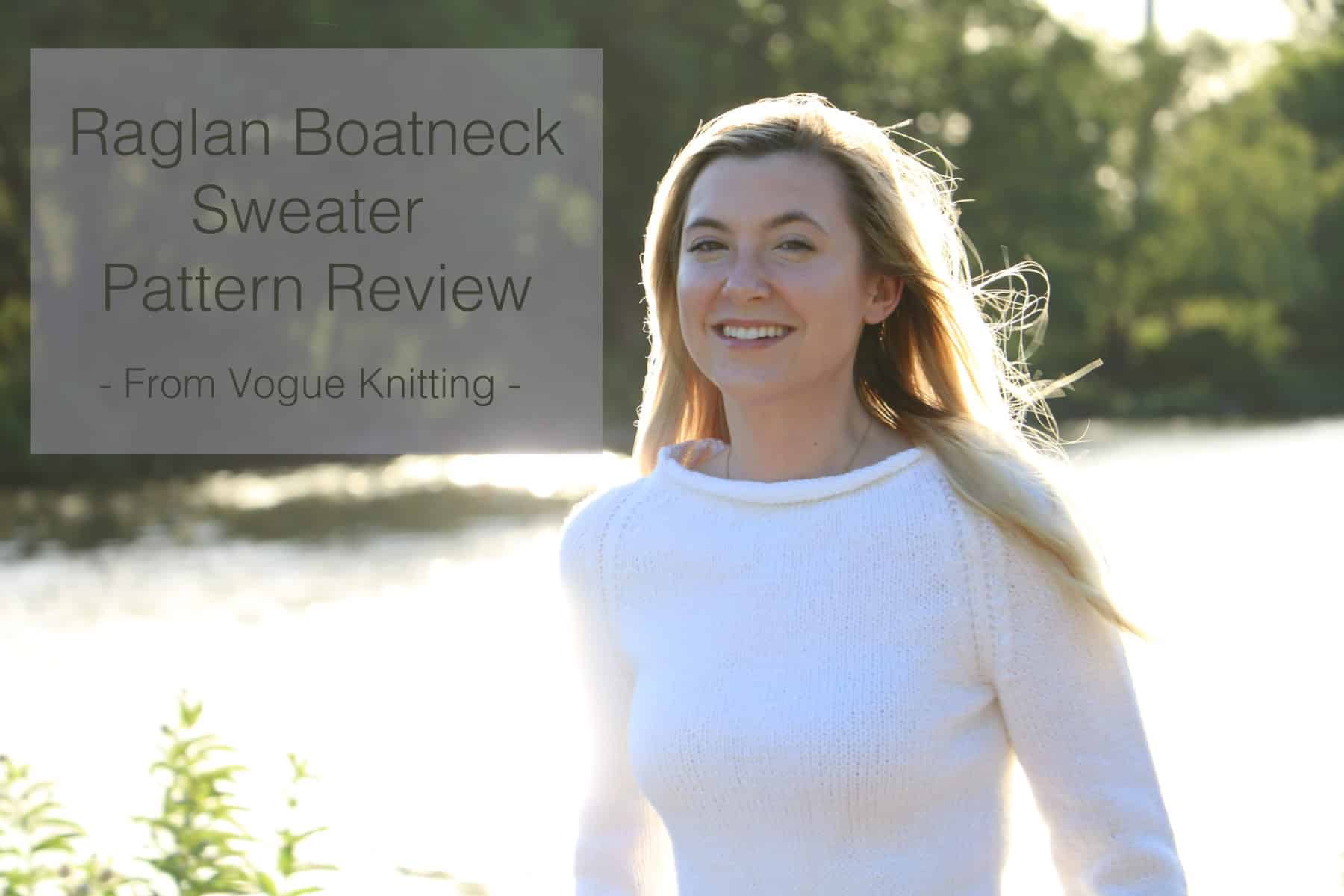 Pattern Review: Raglan Boatneck Sweater | Originally Lovely