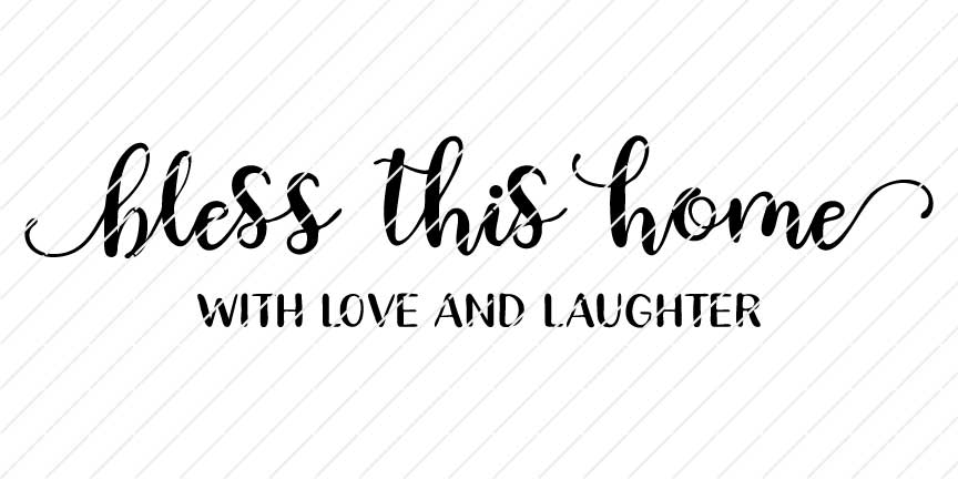 Download Bless This Home With Love and Laughter SVG - Origin SVG Art