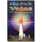 A Magia Divina Das Velas: O Livro Das Sete Chamas