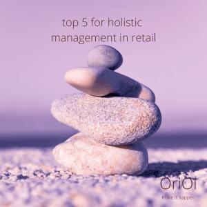 Lee más sobre el artículo Las 5 claves de una buena gestión holística en el retail