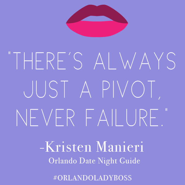 Orlando Lady Boss Podcast Guest Kristen Manieri Orlando Date Night Guide Quote