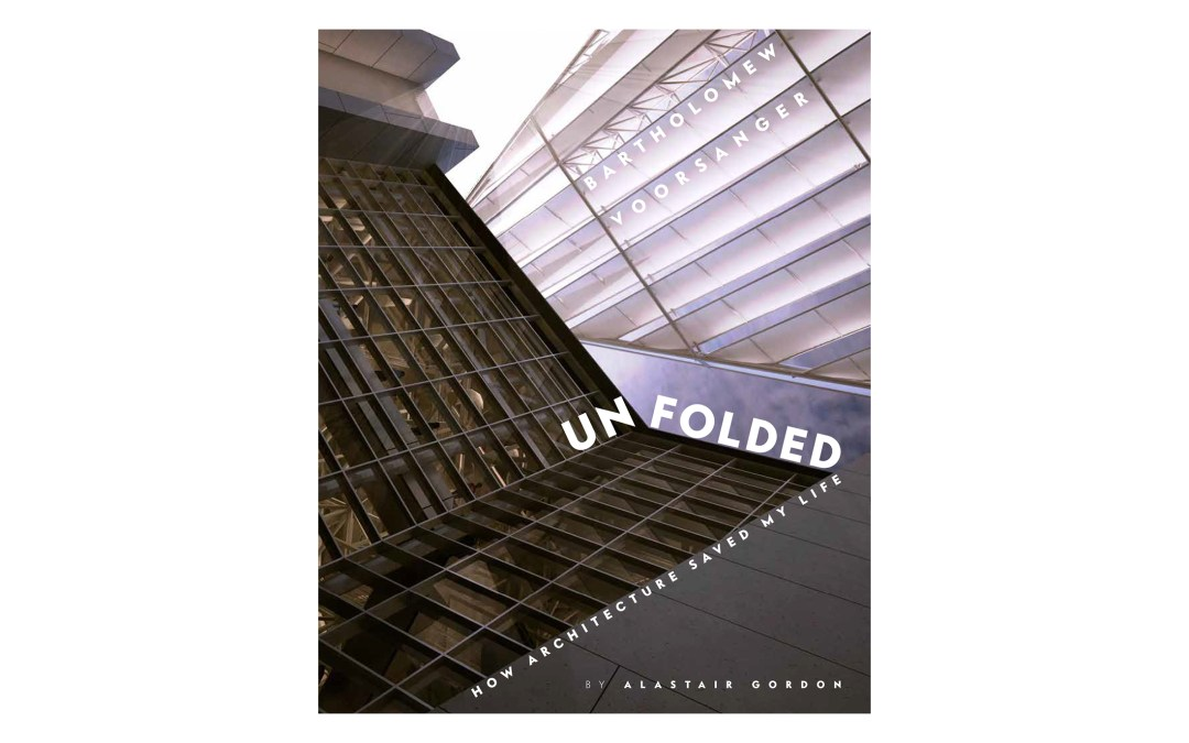 UNFOLDED: How Architecture Saved my Life Reviewed by ArchitecturalRecord.com