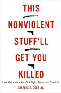 nonviolent stuff will kill - charles cobb