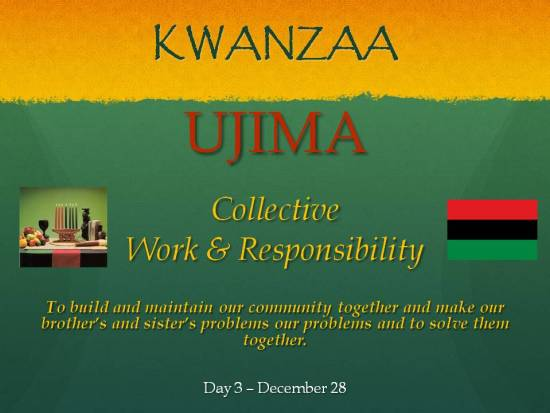 Ujima - Kwanzaa - Day 3 Dec 28