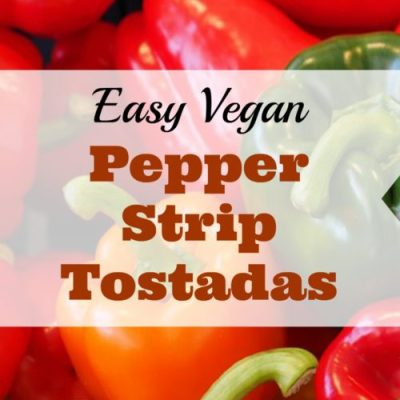 Pepper Strip Tostadas