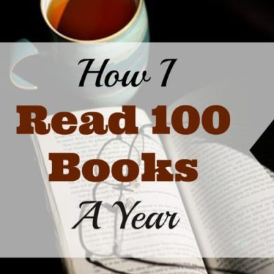 How I Read 100 Books a Year