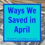 Ways We Saved in April