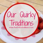 Our Quirky Traditions
