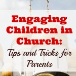 Engaging Children in Church: Tips and Tricks for Parents
