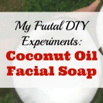 My Frugal DIY Experiments: Coconut Oil Facial Soap