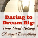 Daring to Dream Big: How Goal-Setting Changed Everything