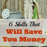 6 Skills That Will Save You Money