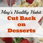 May's Healthy Habit: Cut Back on Desserts