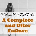 5 Things to Do When You Feel Like a Complete and Utter Failure