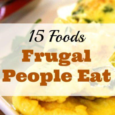 15 Foods Frugal People Eat
