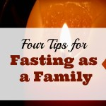 Four Tips for Fasting as a Family