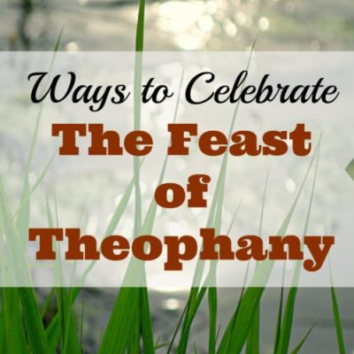 Ways to Celebrate Theophany as a Family