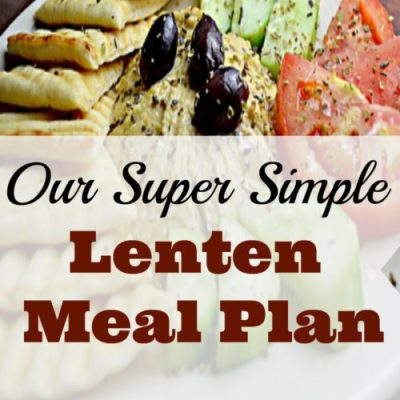 Our Super Simple Lenten Meal Plan