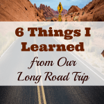 6 Things I Learned on Our Long Road Trip