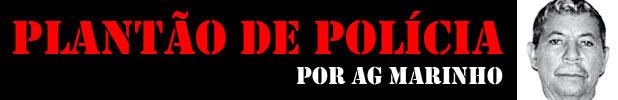 """Plant""""o de PolÌcia - AG Marinho"""