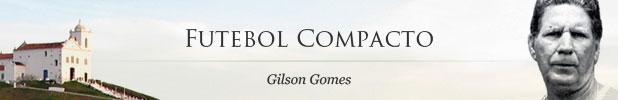 Futebol Compacto - Gilson Gomes