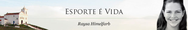 Esporte é Vida - Raysa Himelfarb