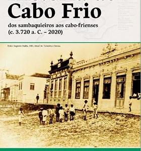 Livro sobre a História de Cabo Frio inclui Saquarema e outros municipios