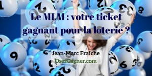 Ticket-Loterie-3-Pros-MLM-Jean-Marc-Fraiche-OsezGagner