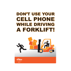 Don't Use Cell Phone…Forklift Safety Poster