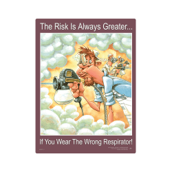 Respirator, Risk is Greater… Safety Poster