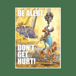 Be Alert Don't Get Hurt Safety Poster