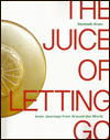 The Juice of Letting Go