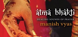 Atma Bhakti – Healing Sounds of Prayer