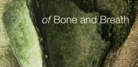 of Bone and Breath