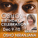 Osho's Birthday Celebration with Maneesha - Dec 9 -10 at Osho Niranjana