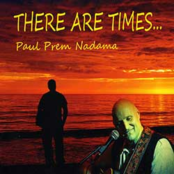 Paul Prem Nadama - There Are Times