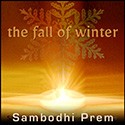 The Fall of Winter - Sambodhi Prem