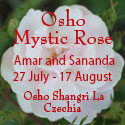 Osho Mystic Rose with Amar and Sananda - 27 July - 17 August 2019