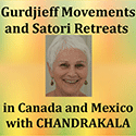 Gurdjieff Movements and Satori Retreats in Canada and Mexico with Chandrakala
