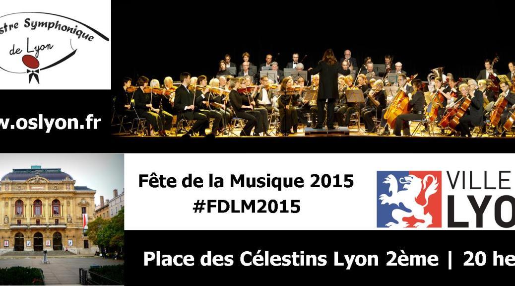 Fete de la Musique Lyon 2015 - OSL - Place des Celestins