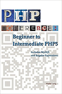 PHP Reference: Beginner to Intermediate PHP5