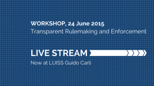 Live stream #AWOA15: Transparent Rulemaking and Enforcement at LUISS
