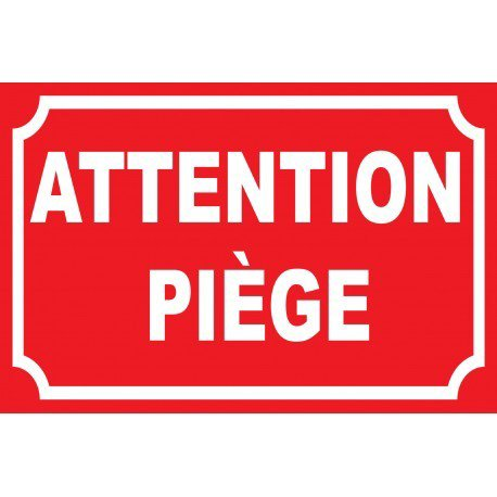 ATTENTION-PIEGE