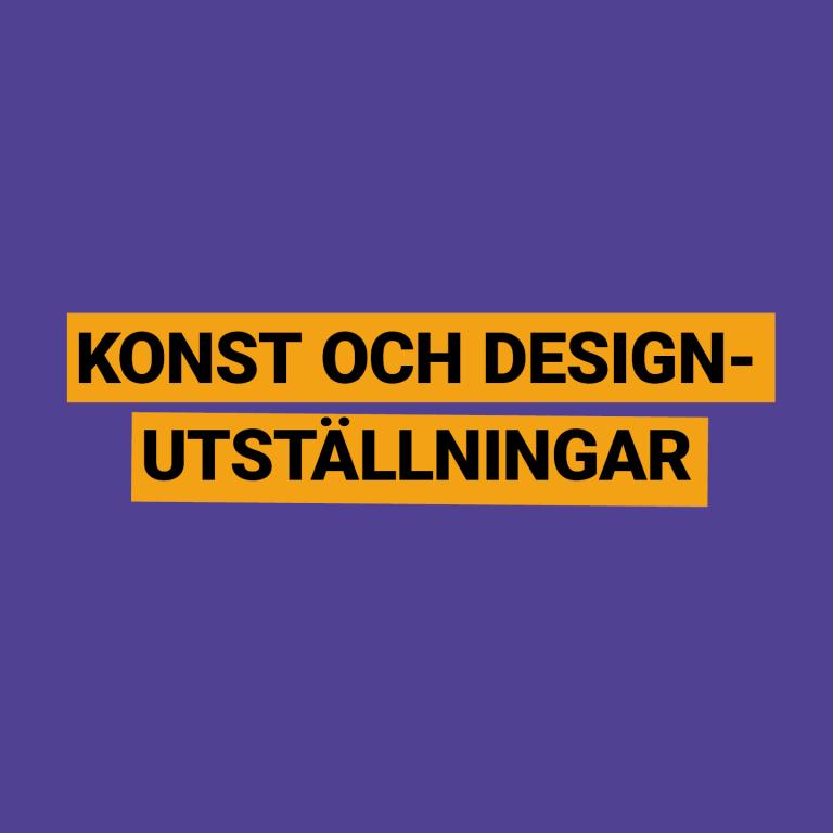 Konst och design-utställningar